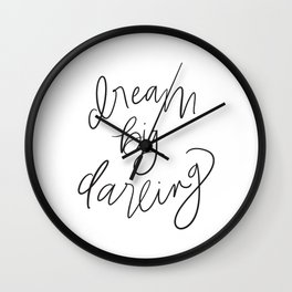 Dream Big Darling // in Black and White Wall Clock