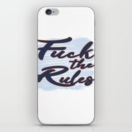 This is the Awesome Tshirt Design to show the modern republic whos the best president Fuck the Rules iPhone Skin