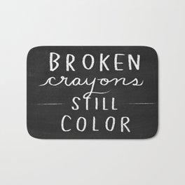 Broken Crayons Still Color - chalkboard art quote Bath Mat