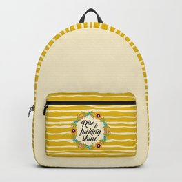 Rise & Fucking Shine, Funny Pretty Quote Backpack