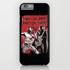 Party on, Bane iPhone 6 Slim Case