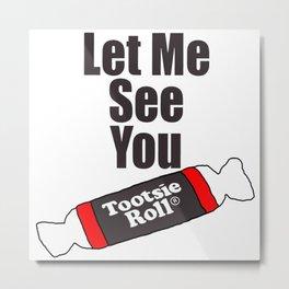 Tootsie Roll Metal Print