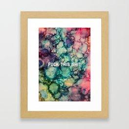 Fuck This Shit Framed Art Print