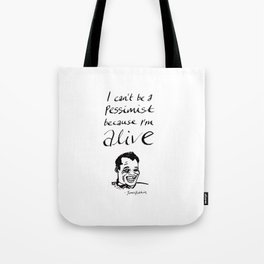 "James Baldwin Inspirational Quote ""I'm Alive"" Tote Bag"