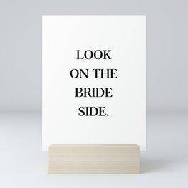 Look on the bride side Mini Art Print