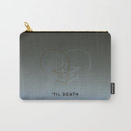 'Til Death Carry-All Pouch