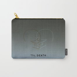 'Til Death Carry-All Pouch