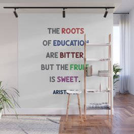 Aristotle - The roots of education are bitter, but the fruit is sweet Wall Mural