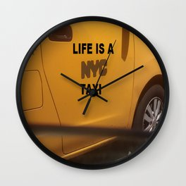 Life is a NYC Taxi Wall Clock