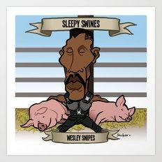 Sleepy Swines (Wesley Snipes) Art Print