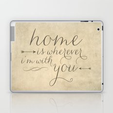 Home is Wherever I'm With You Laptop & iPad Skin