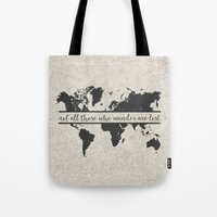 not all who wander Tote Bags featuring Wander by PrintAnnex
