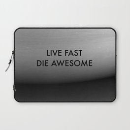 Live Fast Die Awesome Laptop Sleeve