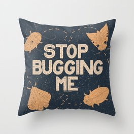 Stop Bugging Me- Navy and Cream  Throw Pillow