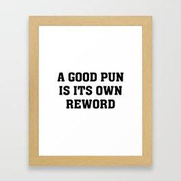 A Good Pun Framed Art Print