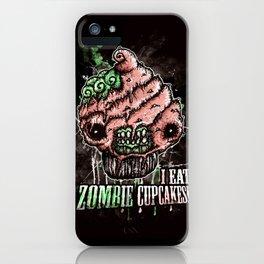 I Eat Zombie Cupcakes! iPhone Case