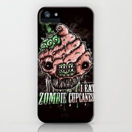 I Eat Zombie Cupcakes! iPhone Case