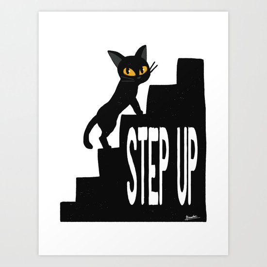 STEP UP Art Print