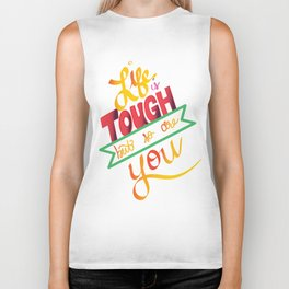 life is tough Biker Tank