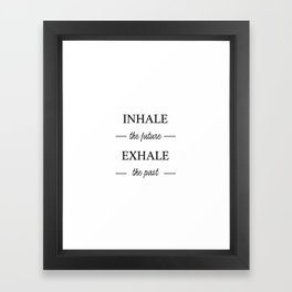 Inhale the future, exhale the past Framed Art Print