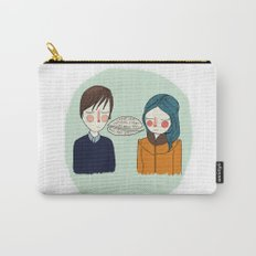 I Can't See Anything I Don't Like About You Carry-All Pouch