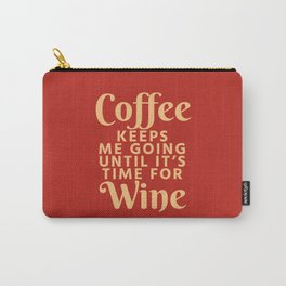 Coffee Keeps Me Going Until It's Time For Wine (Crimson) Carry-All Pouch