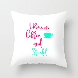 I Run on Coffee and Strudel German Breakfast Pastry Quote Throw Pillow
