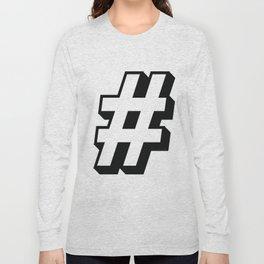 Big Hashtag Long Sleeve T-shirt