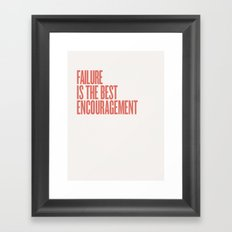 FAILURE IS THE BEST ENCOURAGEMENT Framed Art Print