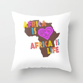 africa is love africa is life continent africa Throw Pillow