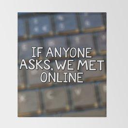 If Anyone Asks, We Met Online (Hand-Drawn) Throw Blanket