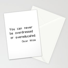 You can never be overdressed or overeducated Stationery Cards
