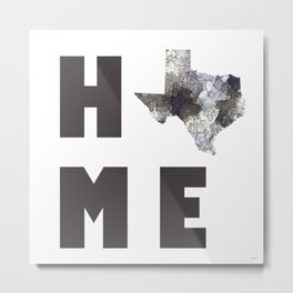 "Texas ""HOME"" Metal Print"