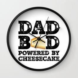 Dad Bod Powered By Cheesecake Father Figure Gifts Idea with Funny Graphic for Food Lovers Wall Clock