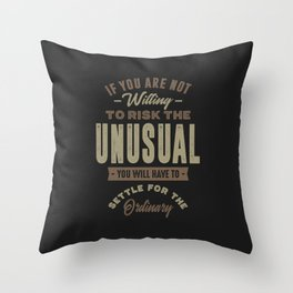To Risk The Unusual Throw Pillow