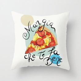 Pizza Mangia che te fa bene Throw Pillow