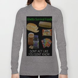 Ghetto Survival Foods Long Sleeve T-shirt