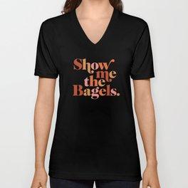 Show Me the Bagels Unisex V-Neck