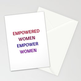 Feminist Quote - Empowered women empower women Stationery Cards