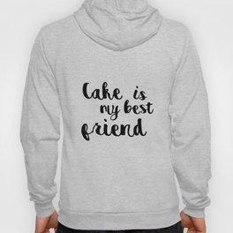 Cake is my best friend Hoody