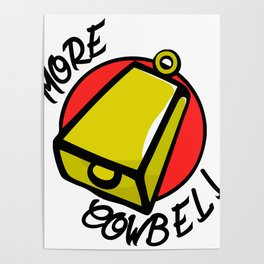 More Cowbell Poster