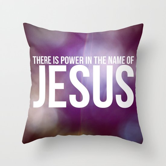 Power in the Name of Jesus Throw Pillow
