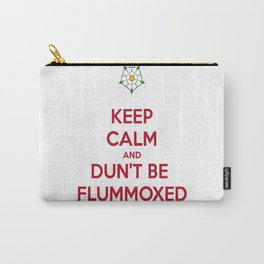 Keep Calm and Dun't Be Flummoxed Carry-All Pouch