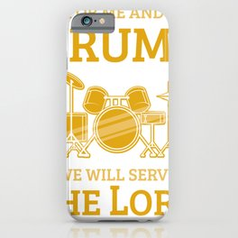 Christian Drum Player Serve the Lord Instrument Gift iPhone Case