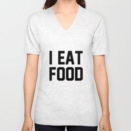 I Eat Food Unisex V-Neck