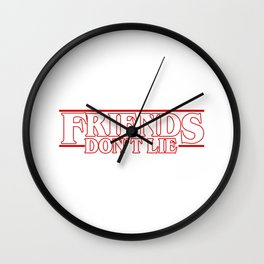 Stranger Thing FRIENDS DONT LIE Wall Clock
