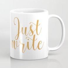 Just write. - Gold Mug