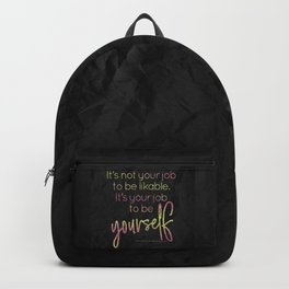 It's your job to be yourself - GRL PWR Collection Backpack