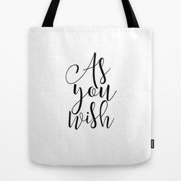 Motivational Poster,As You Wish, Movies Quote,Inspirational Quote,The Princess Bride,Quote Art Tote Bag