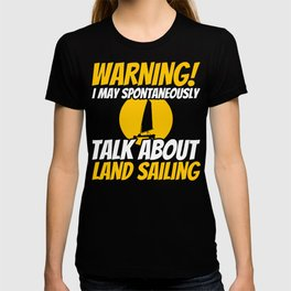 Land sailing Funny Gift for Sand Yachting Lover T-shirt